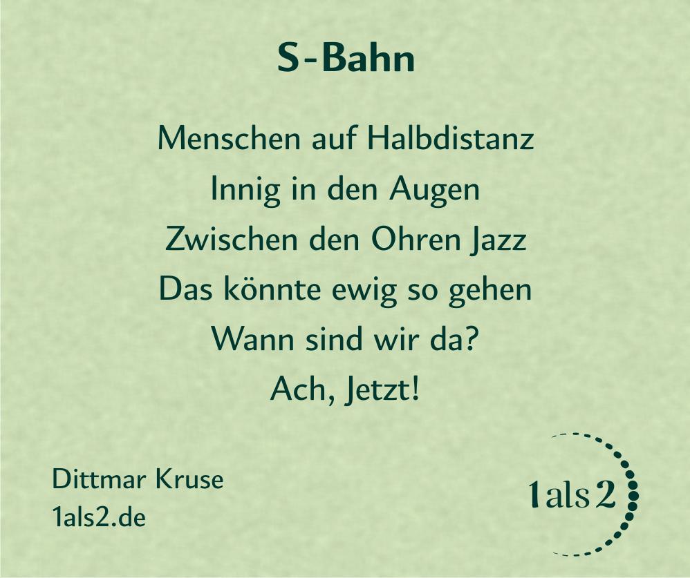 Nondualität | Gedichte | 1als2: S-Bahn